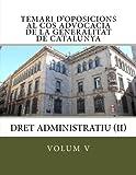 Temari d'oposicions al Cos Advocacia de la Generalitat de Catalunya: Dret Administratiu (II): Volume 5 (temari d'oposicions al Cos d'Advocacia de la Generalitat de Catalunya)