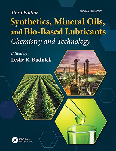 Synthetics, Mineral Oils, and Bio-Based Lubricants: Chemistry and Technology (Chemical Industries) (English Edition)