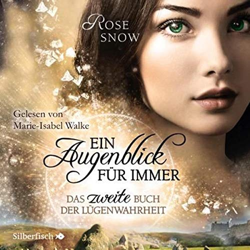 Das zweite Buch der Lügenwahrheit     Ein Augenblick für immer - Die Bücher der Lügenwahrheit 2              By:                                                                                                                                 Rose Snow                               Narrated by:                                                                                                                                 Marie-Isabel Walke                      Length: 11 hrs and 2 mins     Not rated yet     Overall 0.0