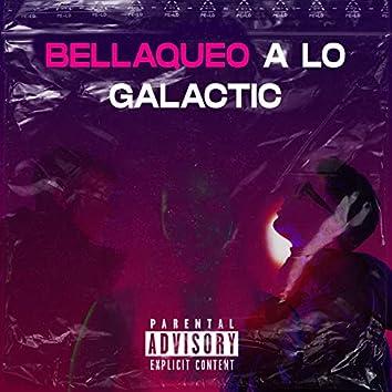 Bellaqueo a Lo Galactic