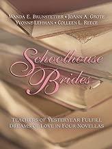 Schoolhouse Brides: The Reluctant Schoolmarm/School Bells and Wedding Bells/Dear Teacher/Prairie Schoolmarm (Heartsong Novella Collection)