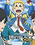 Beyblade Burst Coloring Book: 50+ Coloring Pages. Amazing gift for All Ages and Fans with Ultra Quality Image.