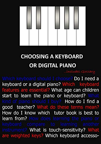 Choosing a Keyboard or Digital Piano: with glossary of terms (English Edition)