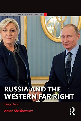 Russia And The Western Far Right: Tango Noir (Routledge Studies In Fascism And The Far Right) (English Edition)