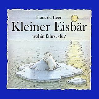 Kleiner Eisbär, wohin fährst du? Titelbild