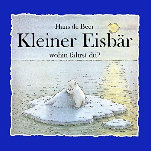Kleiner Eisbär, wohin fährst du? audiobook cover art