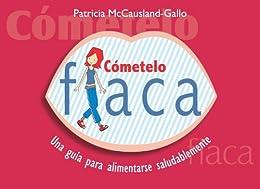 Cometelo Flaca (Spanish Edition) by [Patricia McCausland-Gallo]