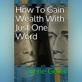 How to Gain Wealth with Just One Word cover art