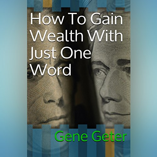 How to Gain Wealth with Just One Word  By  cover art