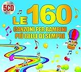 Le 160 Canzoni Per Bambini Più Belle Di Sempre (Box 5 Cd)...