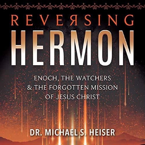 Reversing Hermon Audiobook By Michael S. Heiser cover art