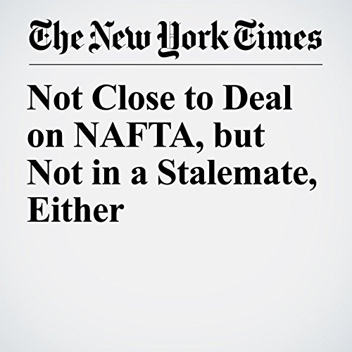 Not Close to Deal on NAFTA, but Not in a Stalemate, Either copertina