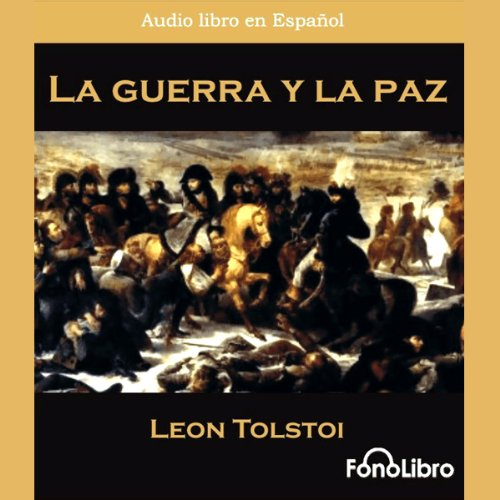 La Guerra y la Paz [War and Peace] audiobook cover art
