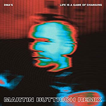 Life Is a Game of Changing (Martin Buttrich Remix)