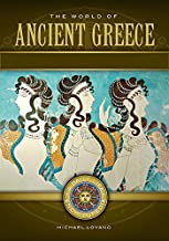 The World of Ancient Greece: A Daily Life Encyclopedia [2 volumes] (Daily Life Encyclopedias)