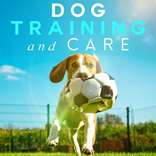 Dog Training and Care cover art