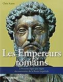 Empereurs Romains - L'histoire Règne Par Règne Des Souverains De La Rome Impériale