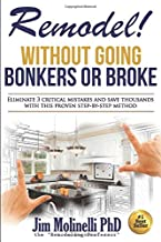 Remodel: Without Going Bonkers or Broke
