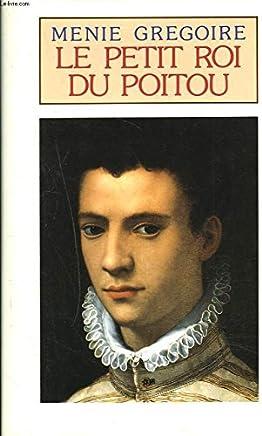 Le Petit Roi Du Poitou