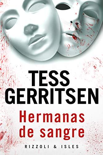 Hermanas de sangre (Rizzoli & Isles nº 2) de Tess Gerritsen