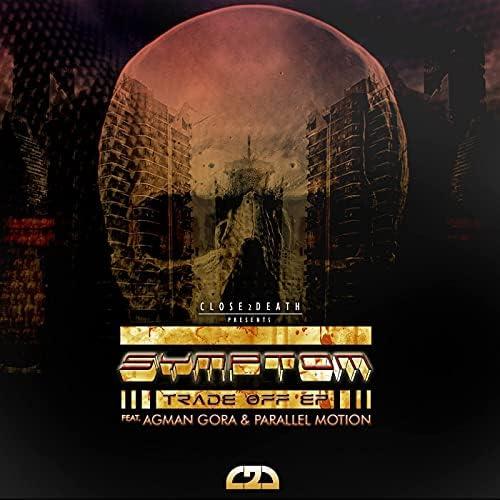 Symptom feat. Agman Gora & Parrallel Motion
