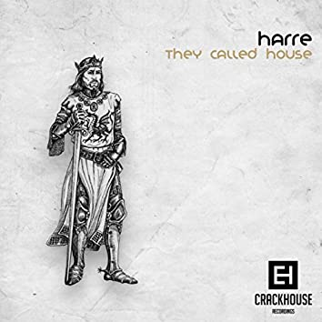 They Called House EP