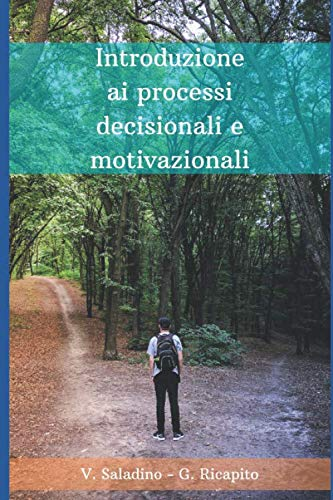 Introduzione ai processi decisionali e motivazionali