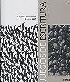 Juegos de escritura. Caligrafía experimental Tapa dura– 9 abr 2018 de Denise Lach (Autor), Anna Coll García (Traductor)