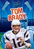 Tom Brady (Today's Sports Greats (Paperback))