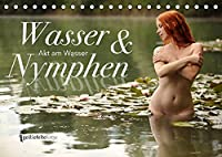 Wasser und Nymphen - Akt am Wasser (Tischkalender 2022 DIN A5 quer): Sinnliche Kombination von Wasser und Akt in der Natur (Monatskalender, 14 Seiten )