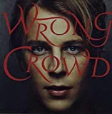 Wrong Crowd Deluxe [Import]