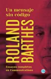 Un mensaje sin código: Ensayos completos de Roland Barthes en la revista Communicat