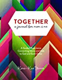 Together, a Journal for Mom & Me: A Guided Experience Connecting Moms and Kids to God and Each Other