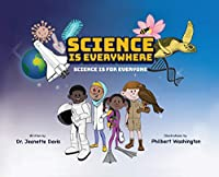 Science is Everywhere: Science is for Everyone