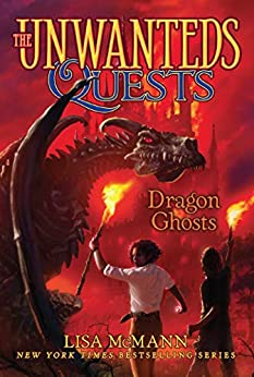 Dragon Ghosts (The Unwanteds Quests Book 3) by [Lisa McMann]