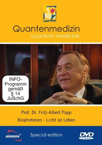 Licht ist Leben - Prof. Dr. Fritz-Albert Popp - Biophotonen - Was ist Licht? Was bewirkt Licht? - Steuerung der Lebensprozesse - Möglichkeiten der Biophotonen-Analytik - Quantenmedizin