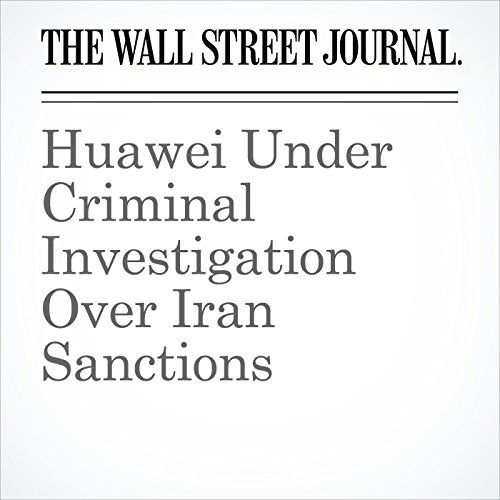 Huawei Under Criminal Investigation Over Iran Sanctions copertina
