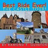 Best Ride Ever! The Castle Tour