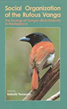 Social Organization of the Rufous Vanga: The Ecology of Vangas--Birds Endemic to Madagascar