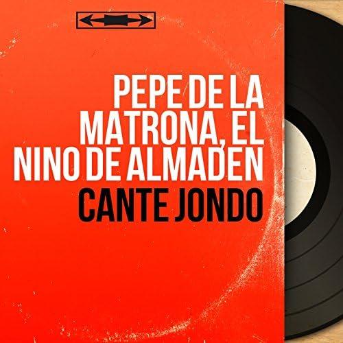 Pepe de la Matrona, El Niño de Almaden