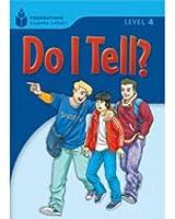 Do I Tell? (Foundations Reading Library, Level 4)