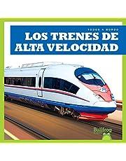 Los Trenes de Alta Velocidad (High-Speed Trains) (Todos a Bordo/ All Aboard)