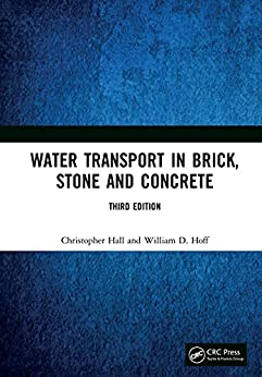 Water Transport in Brick, Stone and Concrete (English Edition) par [Christopher Hall, William D. Hoff]