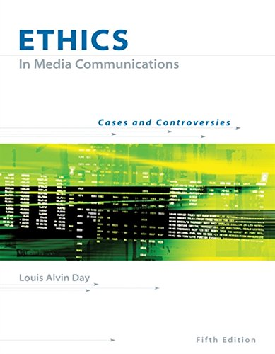 Ethics in Media Communications: Cases and Controversies...