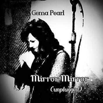 Mirror Mirror (Unplugged)