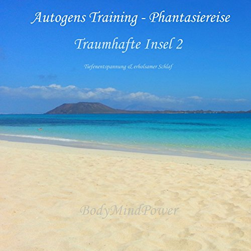 Autogenes Training - Phantasiereise - Traumhafte Insel 2