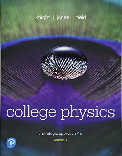 College Physics: A Strategic Approach Volume 1 (Chs 1-16)