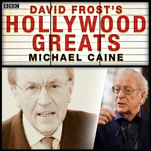 Sir David Frost's Hollywood Greats: Michael Caine audiobook cover art