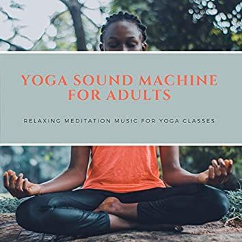 Yoga Sound Machine for Adults - Relaxing Meditation Music for Yoga Classes