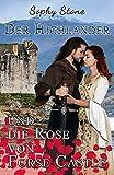 Der Highlander und die Rose von Forse Castle